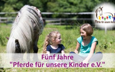 """Fünf Jahre """"Pferde für unsere Kinder e.V."""""""