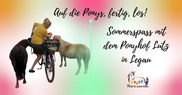 Sommerspaß mit dem Ponyhof Lutz in Legau